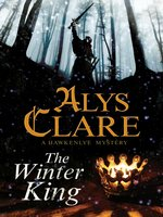 The Winter King--A Hawkenlye 13th Century British Mystery