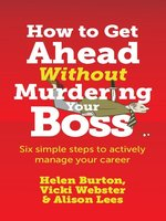 How to Get Ahead Without Murdering your Boss