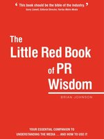 Click here to view eBook details for The Little Red Book of PR Wisdom by Brian Johnson