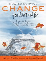 How to Survive Change... You Didn't Ask For
