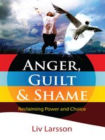 Anger Shame and Guilt