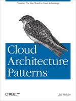 Click here to view eBook details for Cloud Architecture Patterns by Bill Wilder