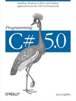 Click here to view eBook details for Programming C# 5.0 by Ian Griffiths