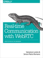 Click here to view eBook details for Real-Time Communication with WebRTC by Salvatore Loreto