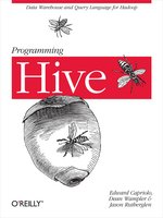 Click here to view eBook details for Programming Hive by Edward Capriolo