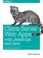 Click here to view eBook details for Client-Server Web Apps with JavaScript and Java by Casimir Saternos