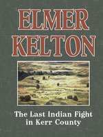 The Last Indian Fight in Kerr County