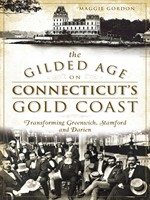 The Gilded Age on Connecticut's Gold Coast