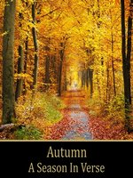 Autumn, A Season In Verse