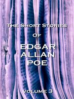 The Short Stories of Edgar Allan Poe, Volume 3