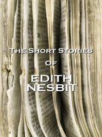 The Short Stories of E. Nesbit