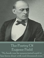 The Poetry of Eugene Field