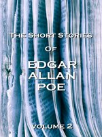 The Short Stories of Edgar Allan Poe, Volume 2