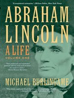 Abraham Lincoln: A Life, Volume 1