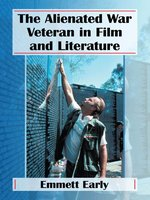 The Alienated War Veteran in Film and Literature