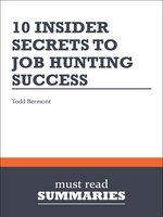 10 Insider Secrets to Job Hunting Success - Todd Bermont