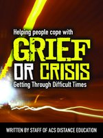 Helping People Cope with Grief and Crisis