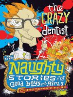 The Crazy Dentist and Other Naughty Stories for Good Boys and Girls