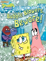 Bubble Blowers, Beware!