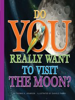 Do You Really Want to Visit The Moon?