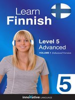 Click here to view Audiobook details for Learn Finnish - Level 5: Advanced Finnish by Innovative Language Learning, LLC