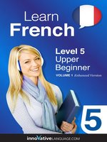 Learn French - Level 5: Upper Beginner French