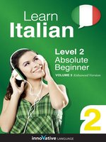 Learn Italian - Level 2: Absolute Beginner Italian