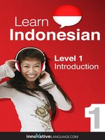 Learn Indonesian - Level 1: Introduction to Indonesian