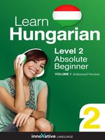Learn Hungarian - Level 2: Absolute Beginner Hungarian