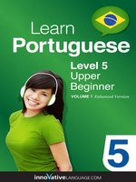 Learn Portuguese - Level 5: Upper Beginner Portuguese