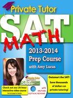 Click here to view eBook details for Private Tutor SAT Math 2013-2014 Prep Course by Amy Lucas