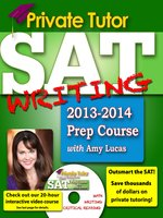 Click here to view eBook details for Private Tutor SAT Writing 2013-2014 Prep Course by Amy Lucas
