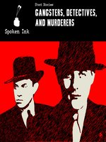 Gangsters, Detectives and Murderers