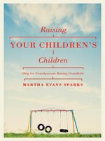 Raising Your Children's Children