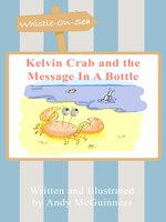 Kelvin Crab and the Message in a Bottle