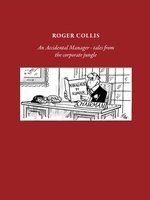 Click here to view eBook details for An Accidental Manager by Roger Collis