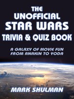 The Unofficial Star Wars Trivia & Quiz Book