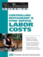 The Food Service Professionals Guide to Controlling Restaurant & Food Service Labor Costs