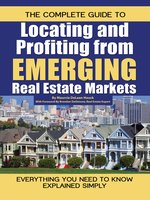 The Complete Guide to Locating and Profiting from Emerging Real Estate Markets