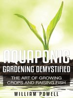 Aquaponic Gardening Demystified
