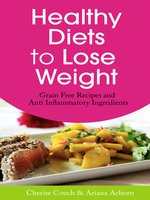 Healthy Diets to Lose Weight: Grain Free Recipes and Anti Inflammatory Ingredients