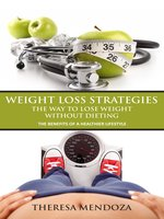 Weight Loss Strategies- The Way to Lose Weight without Dieting