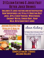 31 Clean Eating & Juice Fast Detox Drinks