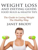 Weight Loss and Dieting Guide: Food Rules and Health Tips