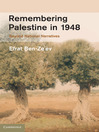 Remembering Palestine in 1948 (eBook): Beyond National Narratives