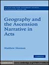 Geography and the Ascension Narrative in Acts (eBook): Society for New Testament Studies Monograph Series, No. 146