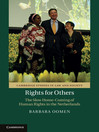 Rights for Others (eBook): The Slow Home-Coming of Human Rights in the Netherlands