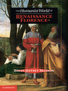 The Humanist World of Renaissance Florence (eBook)