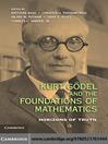 Kurt Godel and the Foundations of Mathematics (eBook)