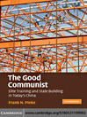 The Good Communist (eBook): Elite Training and State Building in Today's China